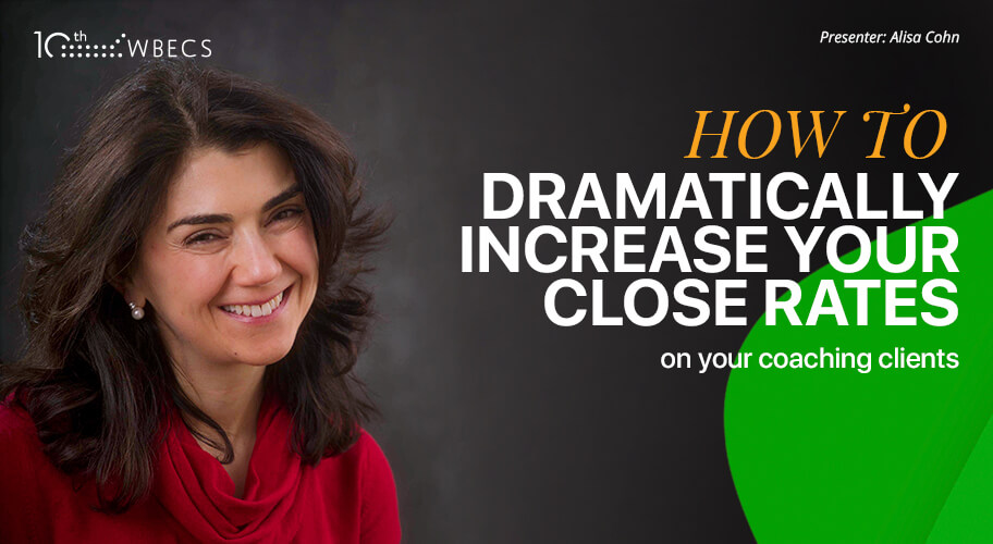 How to Dramatically Increase Your Close Rates on Your Coaching Clients
