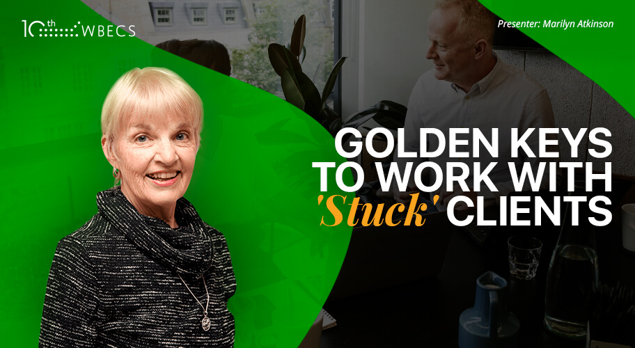 Golden Keys to Work with 'Stuck' Clients