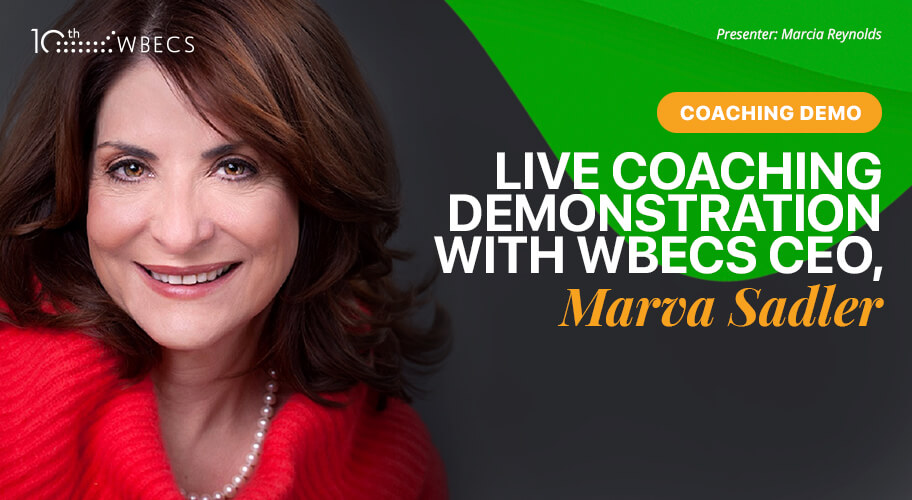 Live Coaching Demonstration with Marcia Reynolds & WBECS CEO, Marva Sadler