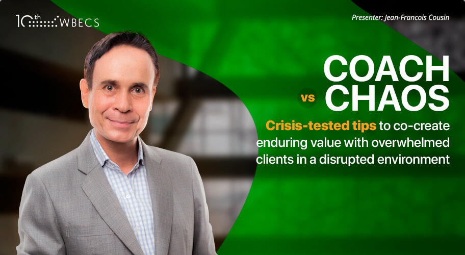 Coach vs. Chaos: Crisis-Tested Tips to Co-Create Enduring Value with Overwhelmed Clients in a Disrupted Environment