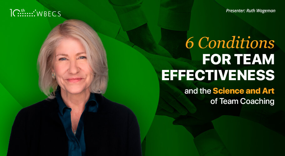 6 Conditions for Team Effectiveness and the Science and Art of Team Coaching