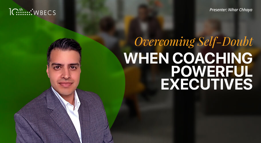 Live Coaching Demonstration with Nihar Chhaya: Overcoming Self-Doubt When Coaching Powerful Executives
