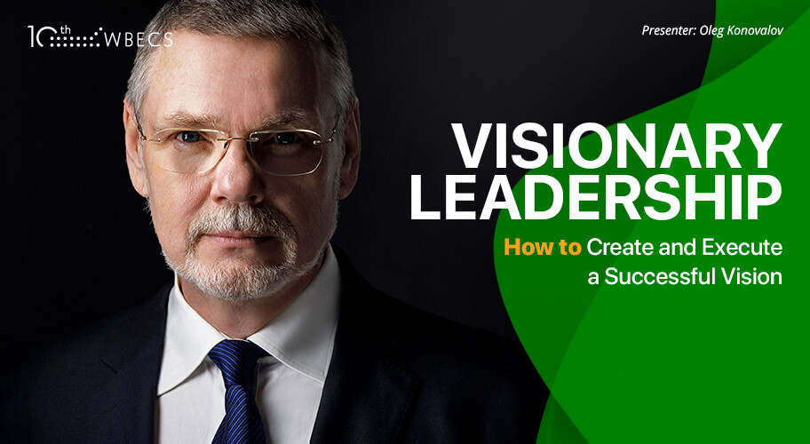 Visionary Leadership: How to Create and Execute a Successful Vision