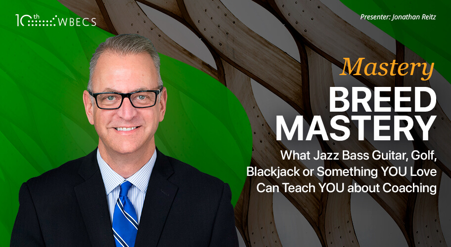 Mastery Breeds Mastery:  What Jazz Bass Guitar, Golf, Blackjack or Something YOU Love Can Teach YOU about Coaching