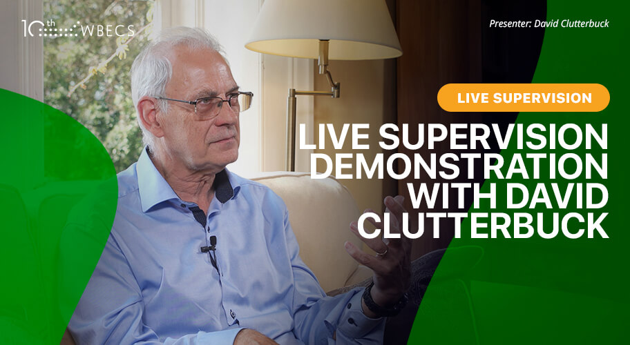 Live Coaching Supervision Demonstration with David Clutterbuck