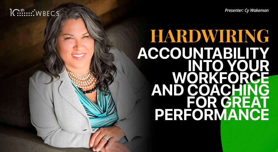 Hardwiring Accountability Into Your Workforce and Coaching for Great Performance