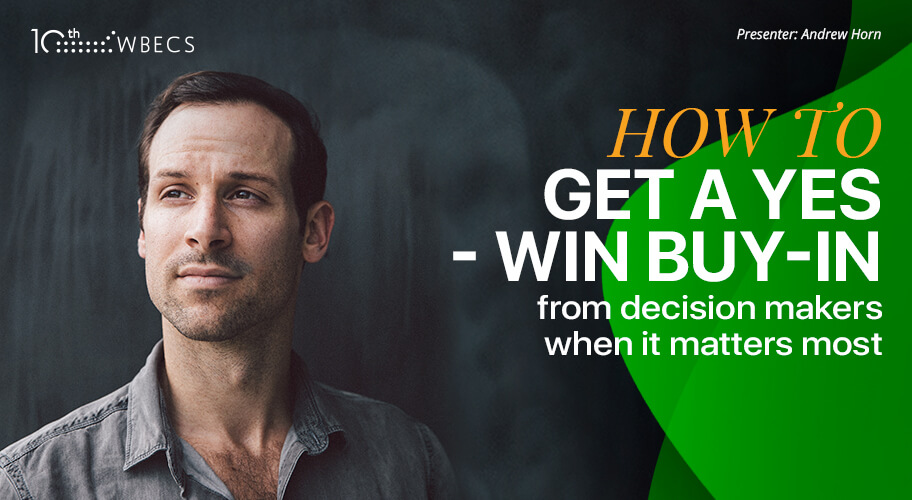 How to Get a Yes-Win Buy-in from Decision Makers When it Matters Most