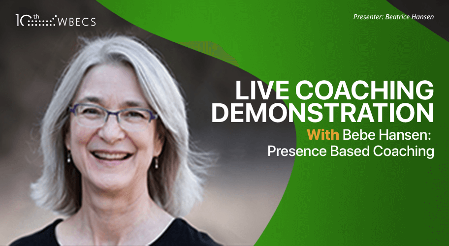 Live Coaching Demonstration With Bebe Hansen: Presence Based Coaching