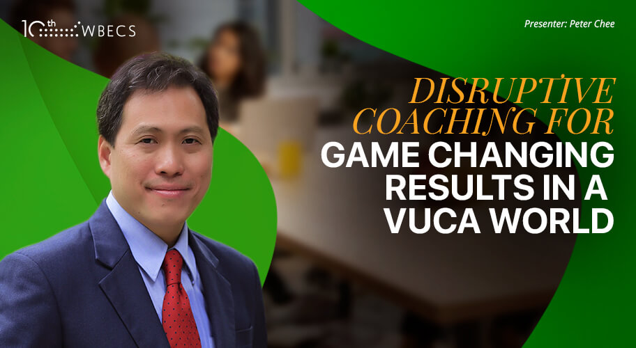 Disruptive Coaching for Game Changing Results in a VUCA World