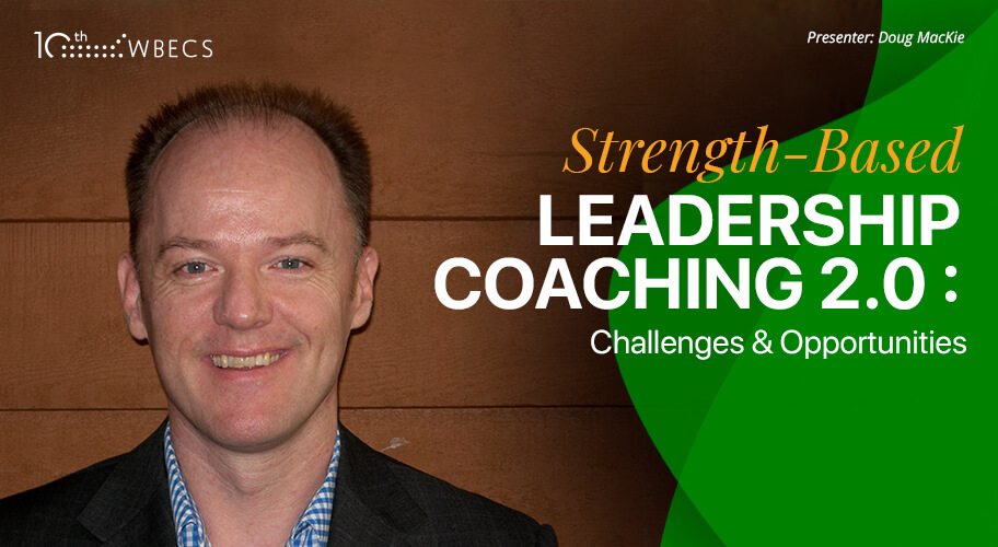 Strength-Based Leadership Coaching 2.0: Challenges & Opportunities