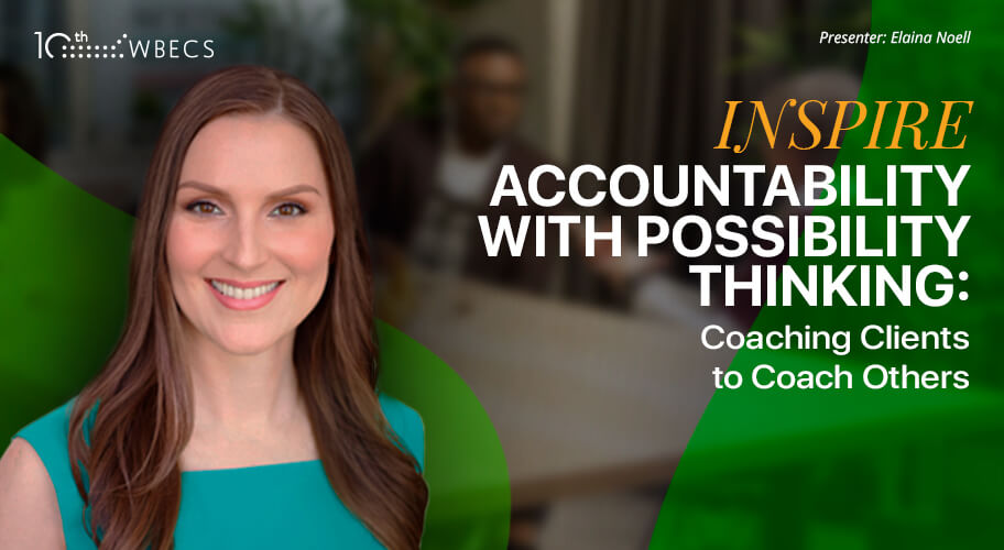Inspire Accountability with Possibility Thinking: Coaching Clients to Coach Others Photo