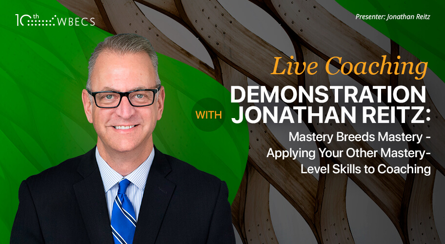 Live Coaching Demonstration with Jonathan Reitz: Mastery Breeds Mastery - Applying Your Other Mastery-Level Skills to Coaching