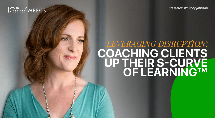 Leveraging Disruption: Coaching Clients Up Their S-Curve of Learning