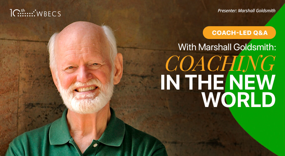 Coach-Led Q&A With Marshall Goldsmith: Coaching in the New World - Part 2