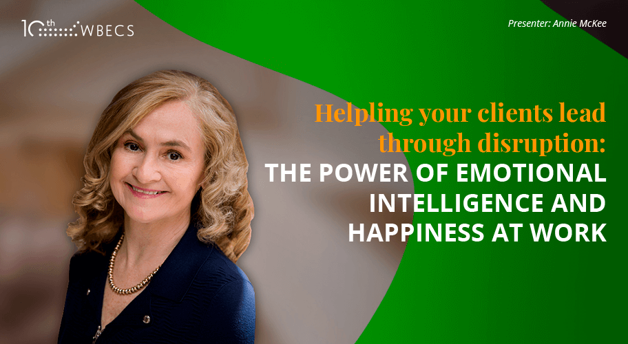 Helping Your Clients Lead Through Disruption: The Power of Emotional Intelligence and Happiness at Work