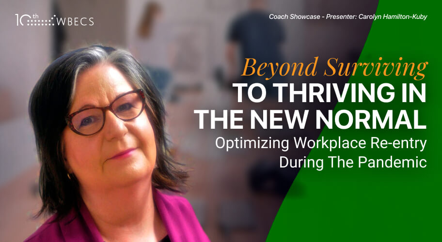 *Coach Showcase* Beyond Surviving to Thriving In The New Normal -- Optimizing Workplace Re-entry During The Pandemic Photo