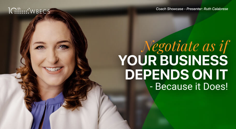 *Coach Showcase* Negotiate as if Your Business Depends on it - Because it Does!